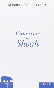 Conoscere la Shoah