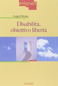 Disabilità, obiettivo libertà
