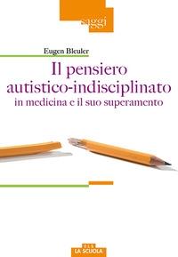 Il pensiero autistico-indisciplinato in medicina e il suo superamento
