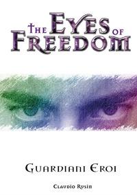 The eyes of freedom. Guardiani eroi