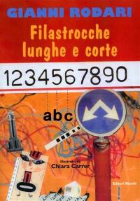 Filastrocche lunghe e corte / Gianni Rodari ; illustrato da Chiara Carrer