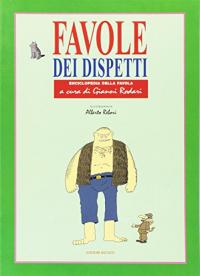 Favole dei dispetti / a cura di Gianni Rodari ; illustrazioni di Alberto Rebori