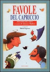Favole del capriccio / a cura di Gianni Rodari ; illustrazioni di Roberta Angaramo