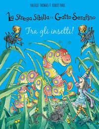 La strega Sibilla e il gatto Serafino. Tra gli insetti!