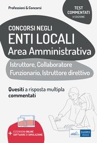 Test commentati per i concorsi negli enti locali area amministrativa