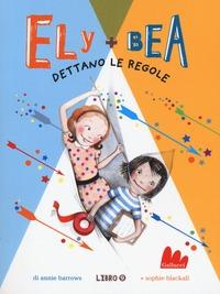 Dettano le regole :  Ely + Bea :  Nuova ediz :  :  Vol :