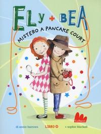 Mistero a Pancake Court :  Ely + Bea :  Nuova ediz :  :  Vol :