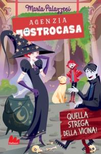 Agenzia Mostrocasa. Quella strega della vicina!