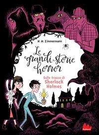 Le grandi storie horror. [5]: Sulle tracce di Sherlock Holmes