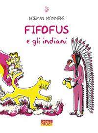 Fifofus e gli indiani