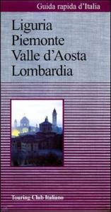 Liguria, Piemonte, Valle d'Aosta, Lombardia / Touring club italiano