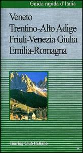 Veneto, Trentino-Alto Adige, Friuli-Venezia Giulia, Emilia-Romagna / Touring club italiano