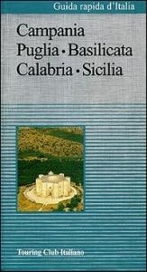 Campania, Puglia, Basilicata, Calabria, Sicilia / Touring club italiano