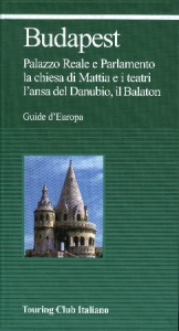 Budapest : Palazzo Reale e Parlamento, la chiesa di Mattia e i teatri, l'ansa del Danubio, il Balaton