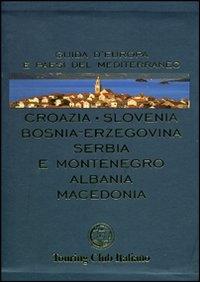 Croazia, Slovenia, Bosnia-Erzegovina, Serbia, Montenegro, Albania, Macedonia