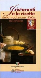 I ristoranti e le ricette della tradizione milanese / Touring club italiano