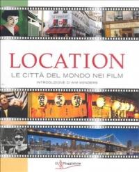 Location : le città del mondo nei film / Claudia Hellmann, Claudine Weber-Hof , introduzione di Wim Wenders