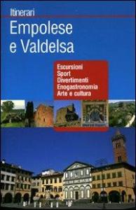 Empolese e Valdelsa : escursioni, sport, divertimenti, enogastronomia, arte e cultura / Touring Club Italiano