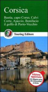 Corsica : Bastia, Capo Corso, Calvi, Corte, Ajaccio, Bonifacio, il golfo di Porto Vecchio