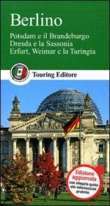 Berlino : Potsdam e il Brandeburgo, Dresda e la Sassonia, Erfurt, Weimar e la Turingia