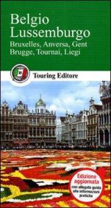 Belgio, Lussemburgo : Bruxelles, Anversa, Gent, Brugge, Tournai, Liegi
