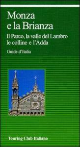 Monza e la Brianza : il Parco, la valle del Lambro, le colline e l'Adda
