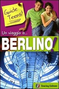 Un viaggio a... Berlino! / [testo Francesca Dziadek]