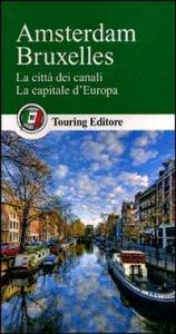 Amsterdam, Bruxelles : la città dei canali, la capitale d'Europa
