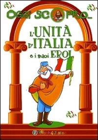 L'unità d'Italia e i suoi eroi