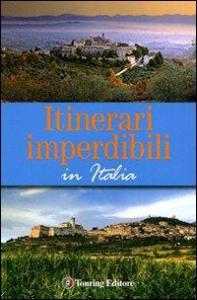 Itinerari imperdibili in Italia
