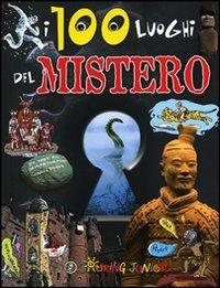 I 100 luoghi del mistero
