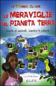 Le meraviglie del pianeta Terra : storie di animali, bambini e natura / [testi di Roberto Isotti e Micol Ricci] ; introduzione e illustrazioni di Fulco Pratesi
