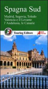 Spagna Sud : Madrid, Segovia, Toledo, Valencia e il Levante, l'Andalusia, le Canarie