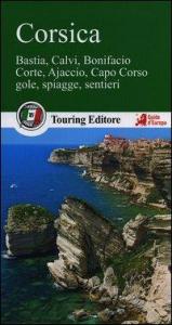 Corsica : Bastia, Calvi, Bonifacio, Corte, Ajaccio, Capo Corso, gole, spiagge, sentieri