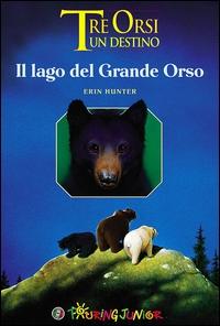 Tre orsi un destino. Il lago del Grande Orso
