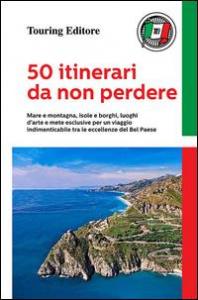 50 itinerari da non perdere