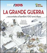 La Grande Guerra... raccontata ai bambini 100 anni dopo