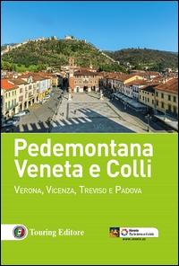 Pedemontana veneta e colli : Verona, Vicenza, Treviso, e Padova / Touring club italiano