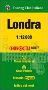 Londra : 1:12000 : centrocittà pocket / Touring Club Italiano