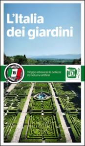 L' Italia dei giardini