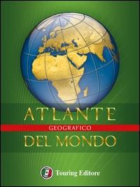 Atlante geografico  del mondo / [Touring club italiano]