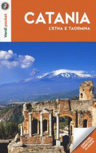 Catania, l'Etna e Taormina