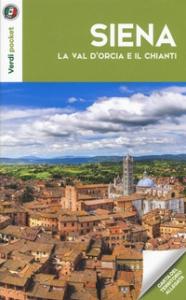 Siena, la Val d'Orcia e il Chianti