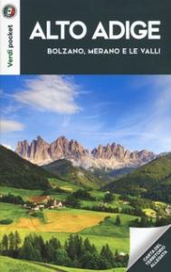 Alto Adige: Bolzano, Merano e le valli
