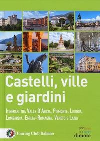 Castelli, ville e giardini