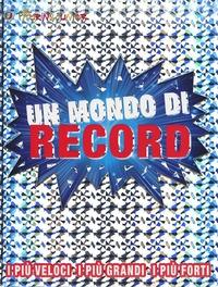 Un mondo di record / [traduzione, adattamento e editing di Elena Gatti]