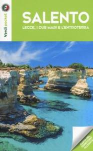 Salento, Lecce, i due mari e l'entroterra