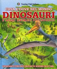 Cosa e dove nel mondo. Dinosauri e altri animali preistorici