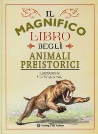 Il magnifico libro degli animali preistorici