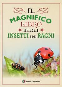 Il magnifico libro degli insetti e dei ragni